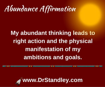 Abundance thinking leads to affirmation DrStandley.com