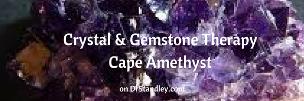 Crystal and Gemstone Therapy on DrStandley.com