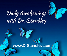 Daily Awakenings inspired by Downloads from God™ on DrStandley.com
