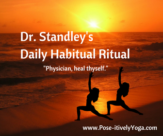 Dr. Standley's Daily Habitual Ritual