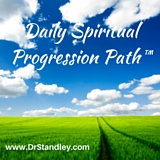 Daily Spiritual Progression Path, Reflections, Mentation on DrStandley.com