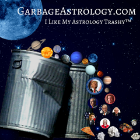 Garbage Astrology - because I like my Astrology trashy.