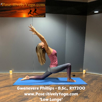 Gwenevere Phillips - B.Sc., RYT 200 Low Lunge Pose-itivelyYoga.com