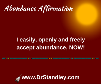 I easily accept abundance affirmation on DrStandley.com