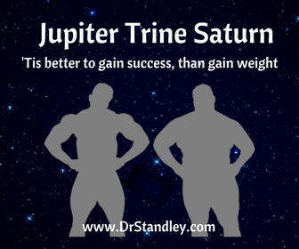 Jupiter Trine Saturn on DrStandley.com