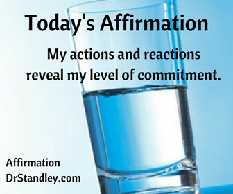 My actions and reactions reveal my level of commitment.