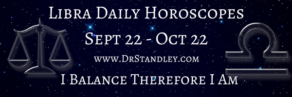 Libra Daily Horoscopes on DrStandley.com.  The most accurate horoscopes on the web!