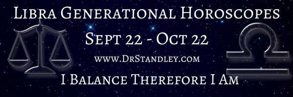 Libra Generational Horoscopes on DrStandley.com.  The most accurate horoscopes on the web!