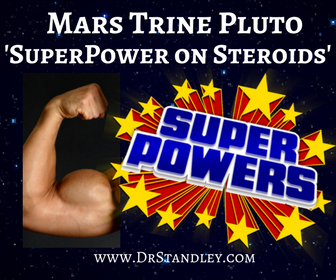 Mars trine Pluto on DrStandley.com