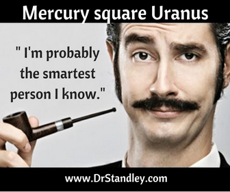 Mercury square Uranus on DrStandley.com