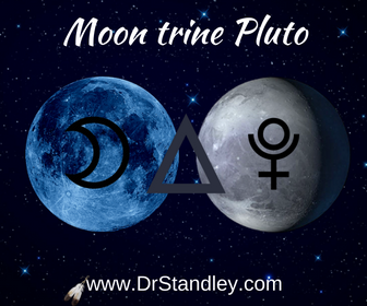 Moon trine Pluto on DrStandley.com