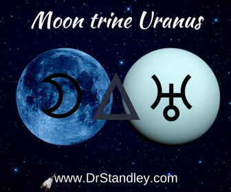 Moon trine Uranus on DrStandley.com