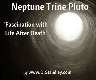 Neptune Trine Pluto on DrStandley.com