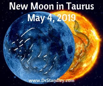 New Moon in Taurus on May 4, 2019 on DrStandley.com