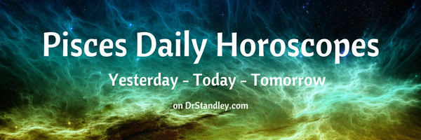 Daily Horoscopes, Yesterday, Today and Tomorrow on DrStandley.com