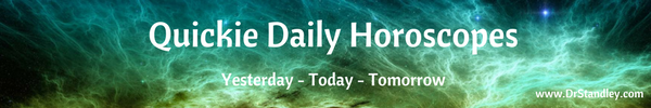 Quickie Daily Horoscopes - Yesterday, Today and Tomorrow