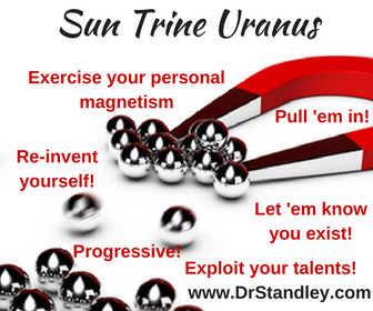 Sun Trine Uranus on DrStandley.com