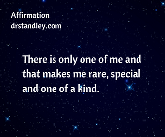 Unique Special and One-of-a-Kind Affirmation on DrStandley.com