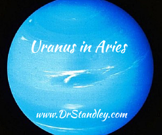 Uranus in Aries on DrStandley.com
