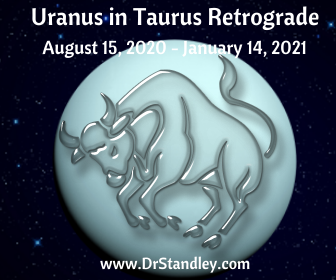 Uranus in Taurus Retrograde on DrStandley.com