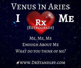 Venus in Aries Rx on DrStandley.com